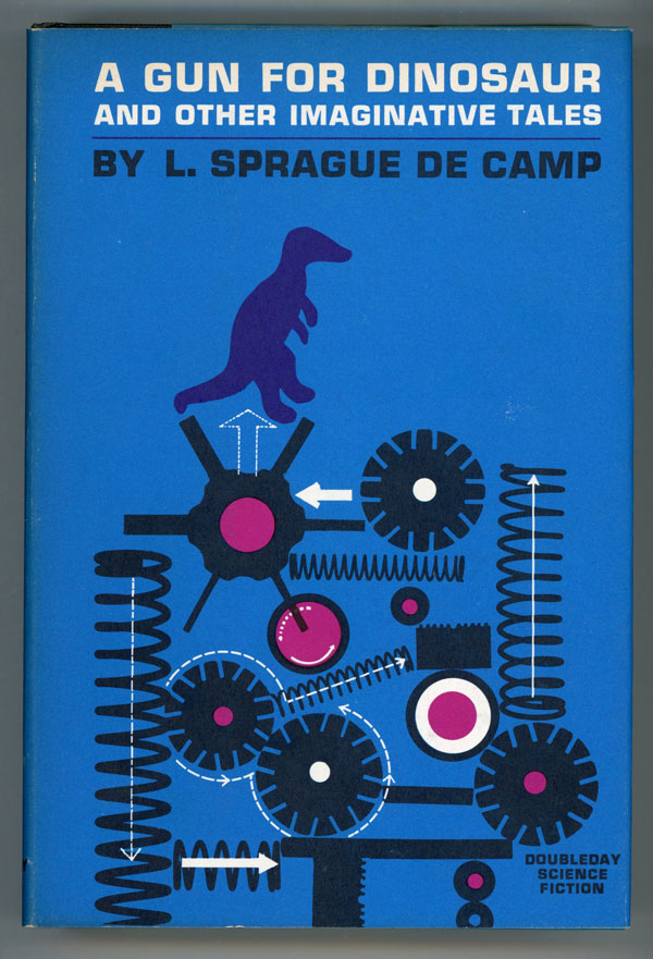 A GUN FOR DINOSAUR AND OTHER IMAGINATIVE TALES. L. Sprague De Camp.