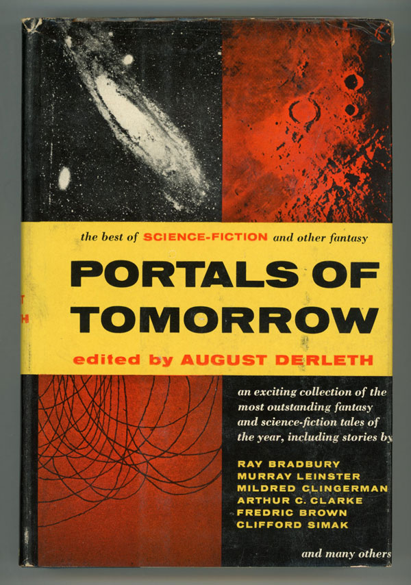 PORTALS OF TOMORROW: THE BEST OF SCIENCE-FICTION AND OTHER FANTASY. August Derleth.