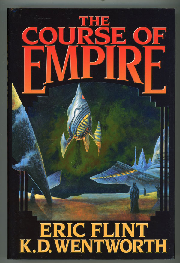 THE COURSE OF EMPIRE. Eric Flint, K. D. Wentworth.