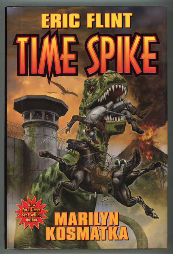 TIME SPIKE. Eric Flint, Marilyn Kosmatka.