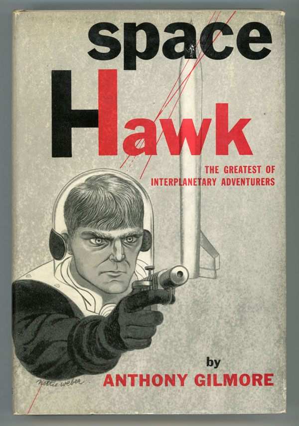 SPACE HAWK: THE GREATEST OF INTERPLANETARY ADVENTURERS. Harry Bates, Desmond W. Hall.