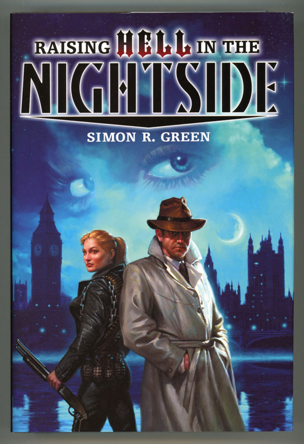 RAISING HELL IN THE NIGHTSIDE: HEX AND THE CITY; PATHS NOT TAKEN; SHARPER THAN A SERPENT'S TOOTH. Simon R. Green.