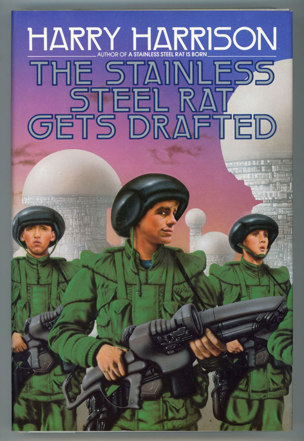 THE STAINLESS STEEL RAT GETS DRAFTED. Harry Harrison.