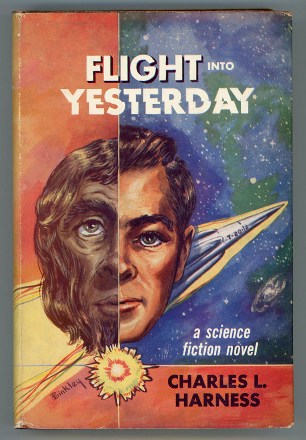 FLIGHT INTO YESTERDAY. Charles Harness.