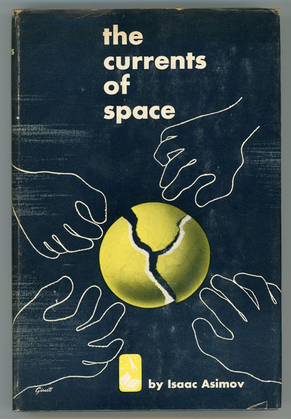 THE CURRENTS OF SPACE. Isaac Asimov.