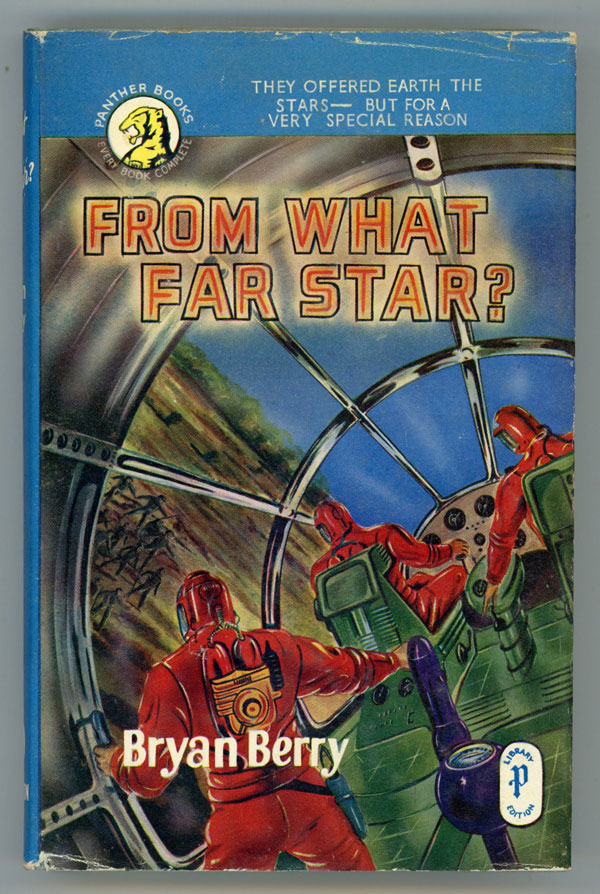 FROM WHAT FAR STAR? Bryan Berry.