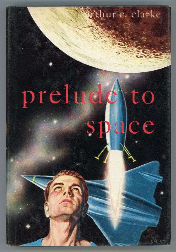 PRELUDE TO SPACE. Arthur C. Clarke.