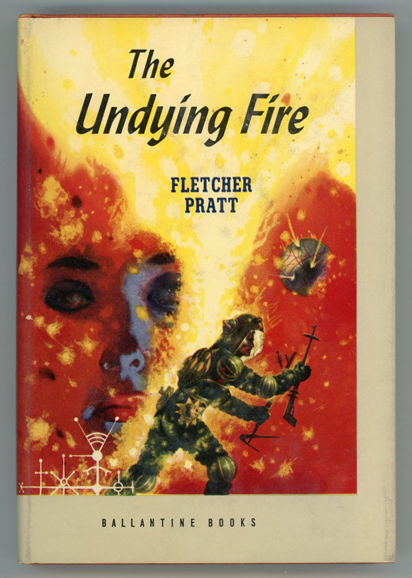 THE UNDYING FIRE. Fletcher Pratt.