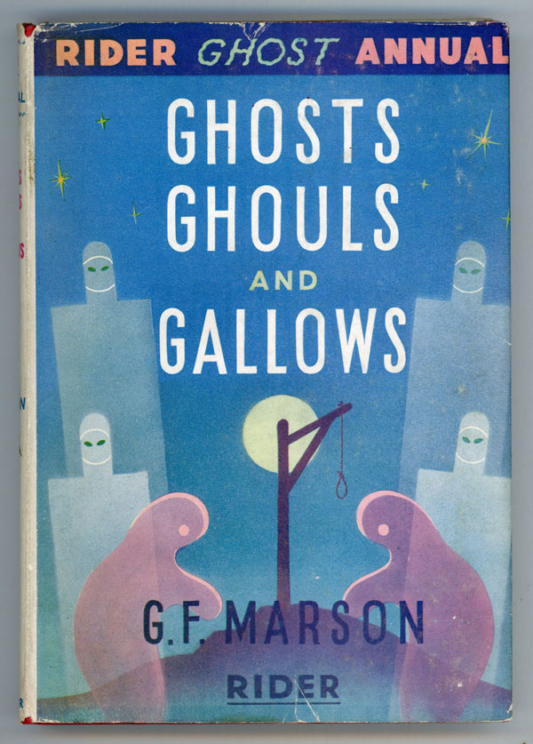 GHOSTS, GHOULS AND GALLOWS. Marson.