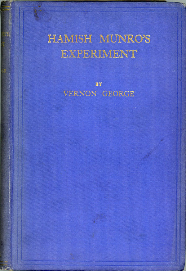 "HAMISH MUNRO'S EXPERIMENT: A THRILLING ROMANCE OF THE EAST AND THE ANTIPODES. By Vernon George [pseudonym]. George Shirra Gibb Vernon, ""Vernon George."""