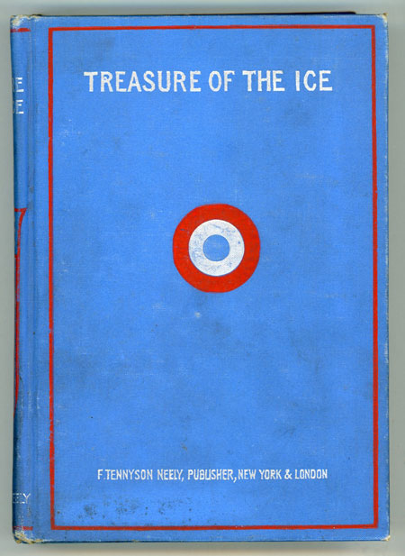 THE TREASURE OF THE ICE. A ROMANCE. Eugene Shade Bisbee.