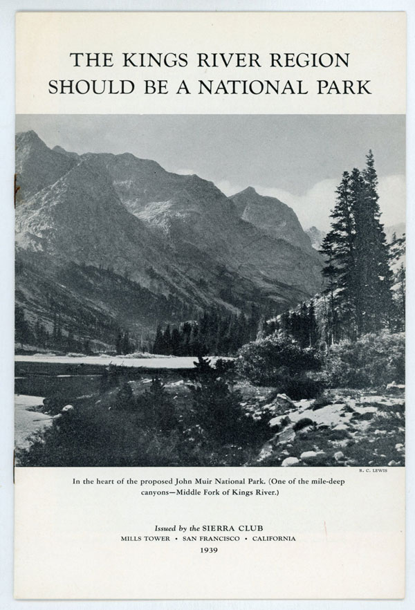 The Kings River region should be a national park ... [cover title]. SIERRA CLUB.