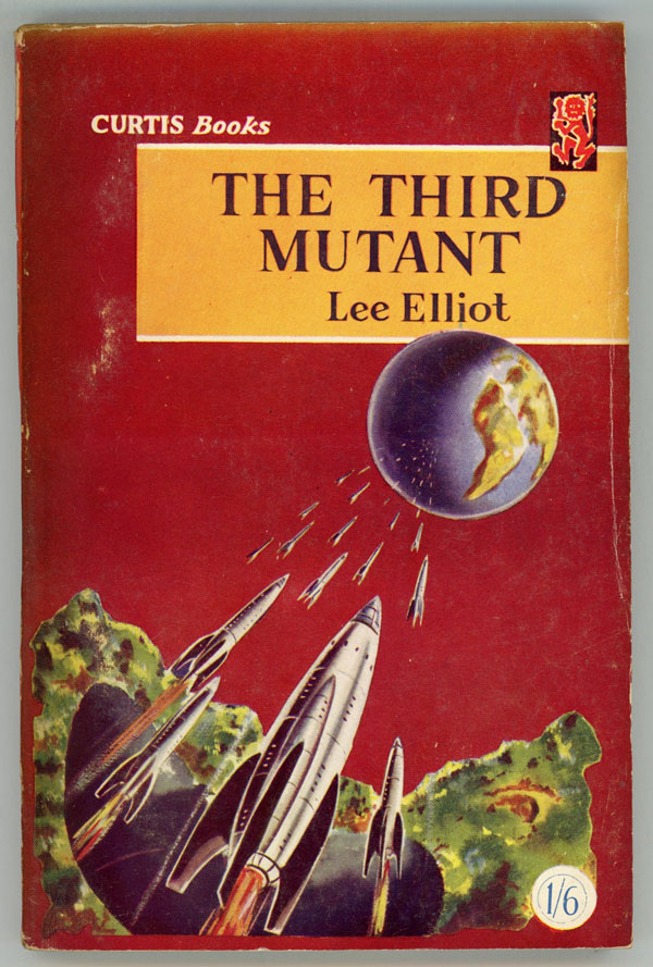 THE THIRD MUTANT by Lee Elliot [pseudonym]. used house pseudonym, William Bird.