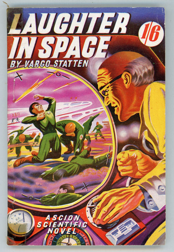 "LAUGHTER IN SPACE by Vargo Statten [pseudonym]. John Russell Fearn, ""Vargo Statten."""