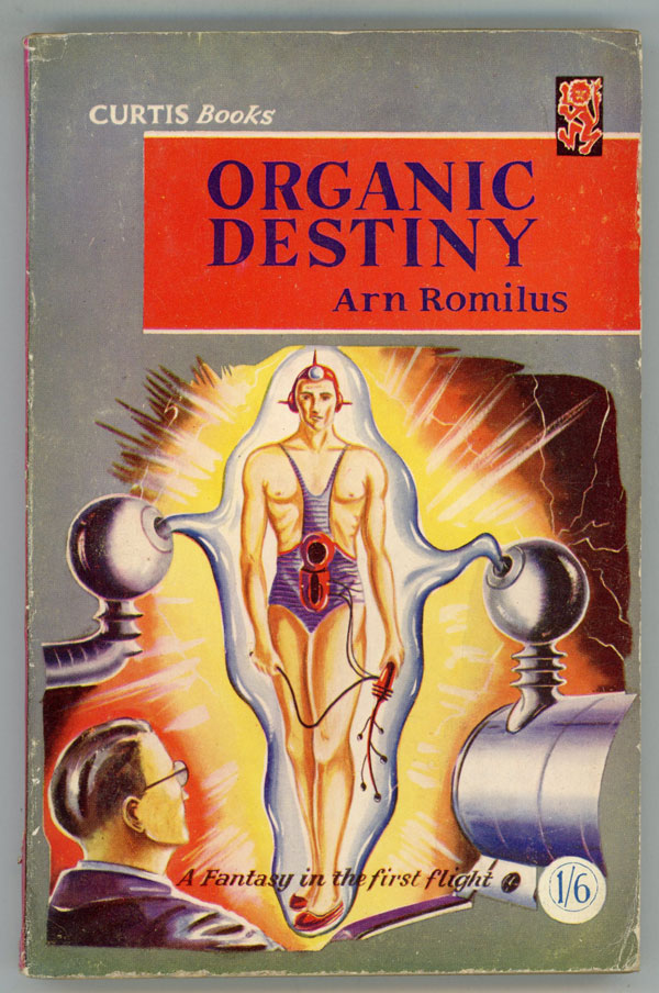 ORGANIC DESTINY by Arn Romilus [pseudonym]. used house pseudonym, Dennis Talbot Hughes.