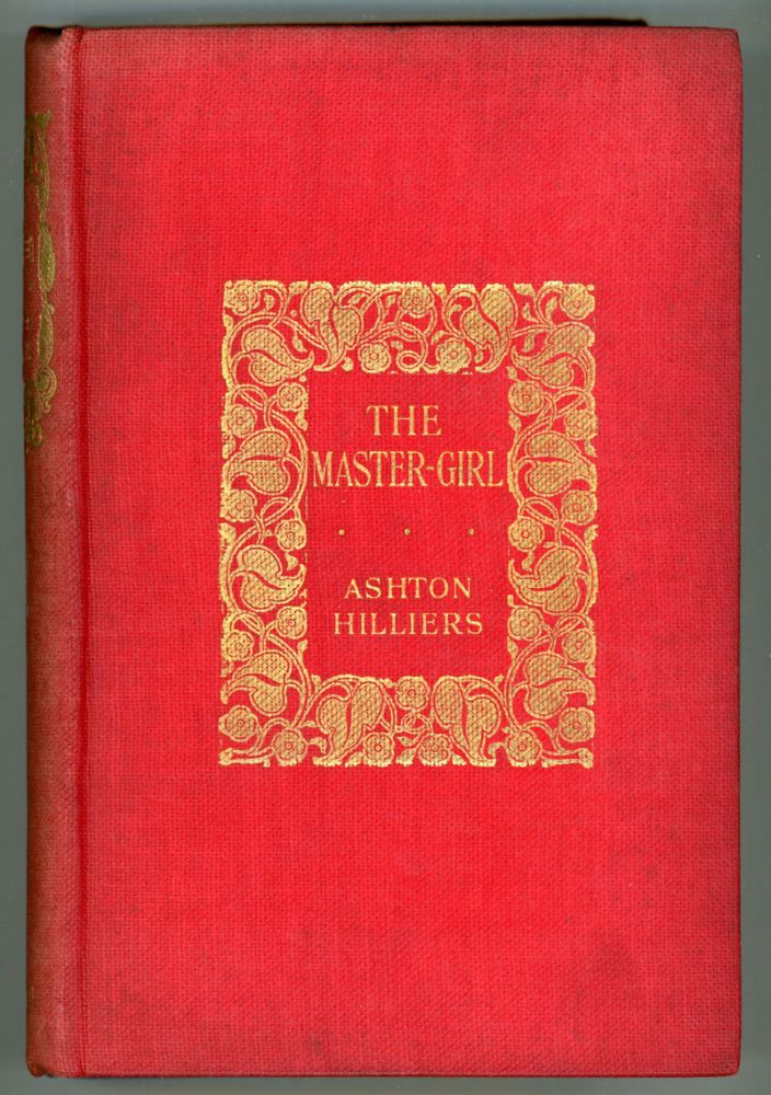 """THE MASTER-GIRL. Henry Marriage Wallace, """"Ashton Hilliers."""""""