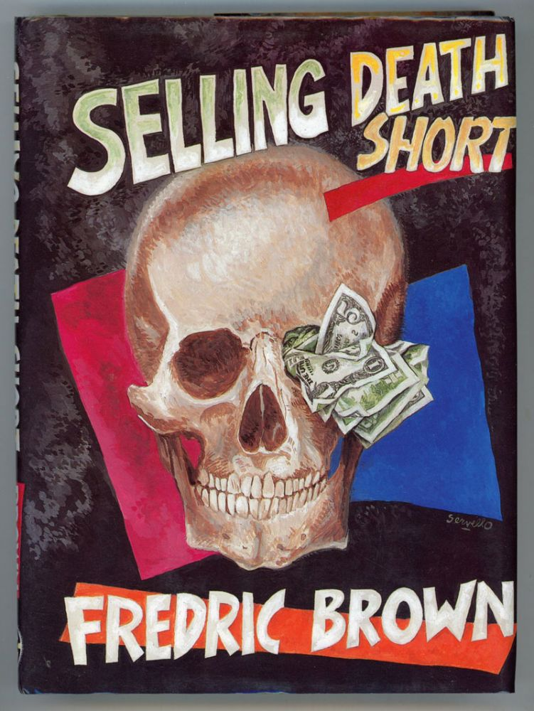 SELLING DEATH SHORT: FREDRIC BROWN IN THE DETECTIVE PULPS VOLUME 14. Fredric Brown.