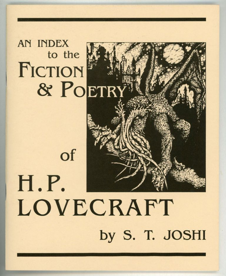 AN INDEX TO THE FICTION & POETRY OF H. P. LOVECRAFT. Howard Phillips Lovecraft, S. T. Joshi.
