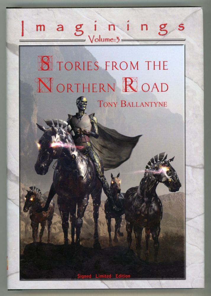 STORIES FROM THE NORTHERN ROAD. Tony Ballantyne.