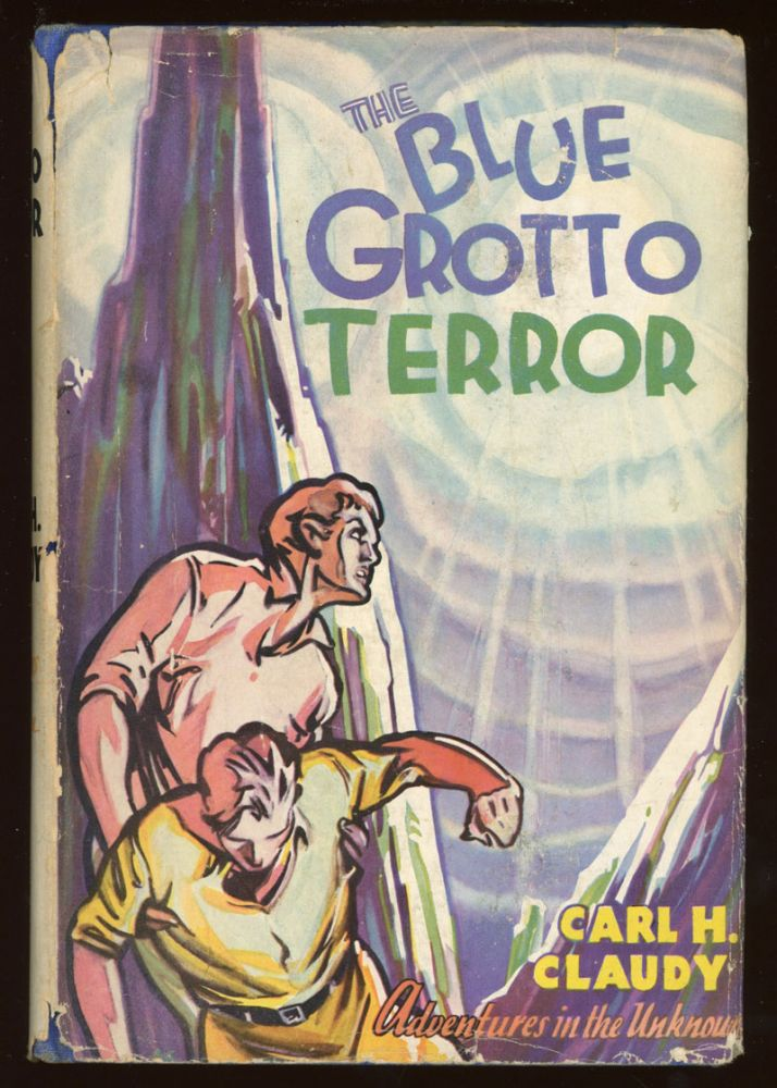 THE BLUE GROTTO TERROR. Carl Claudy.