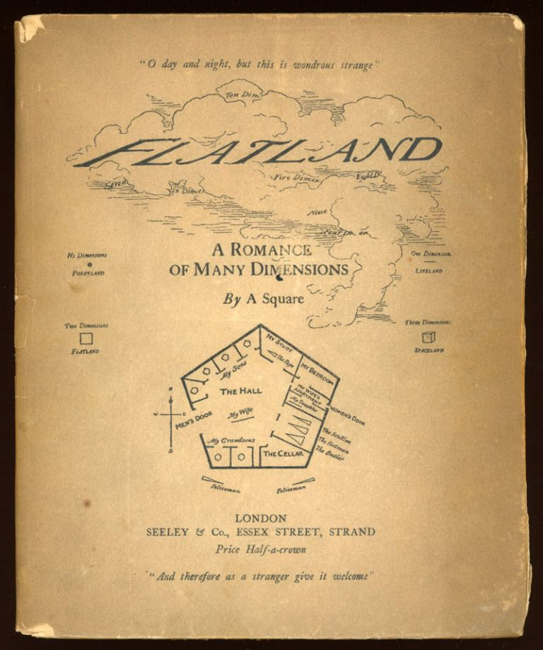 FLATLAND: A ROMANCE OF MANY DIMENSIONS. With illustrations by the author, A Square... [pseudonym]. Edward Abbott Abbott.