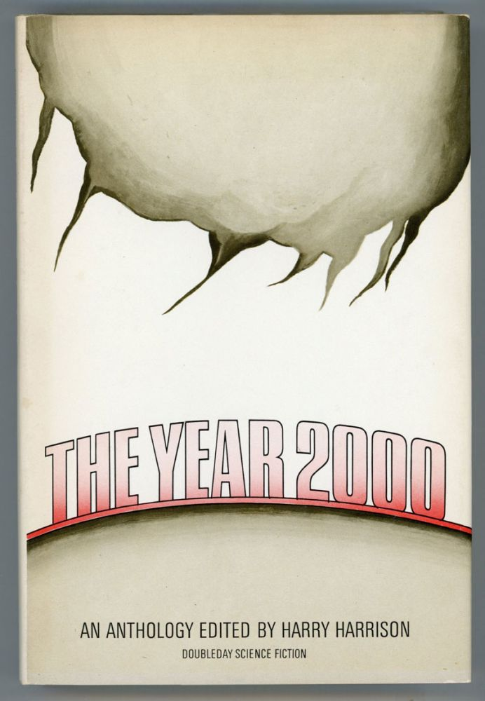 THE YEAR 2000: AN ANTHOLOGY. Harry Harrison.
