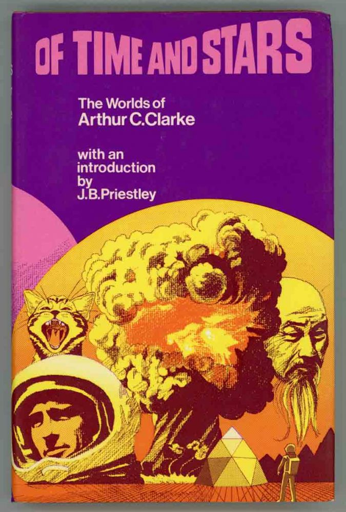OF TIME AND STARS: THE WORLDS OF ARTHUR C. CLARKE. Arthur C. Clarke.