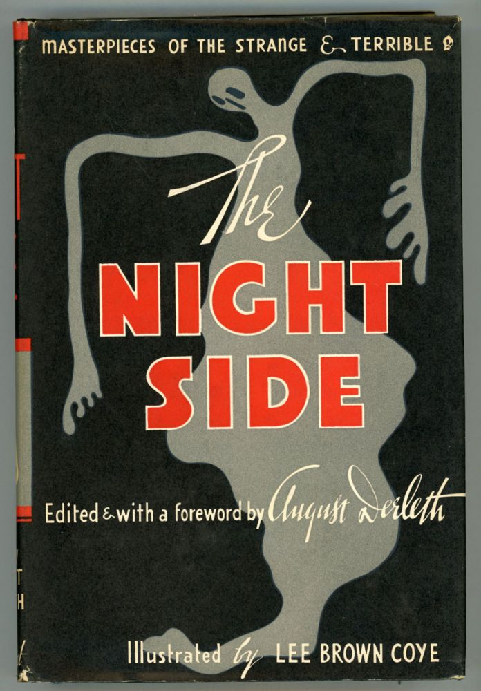 THE NIGHT SIDE: MASTERPIECES OF THE STRANGE & TERRIBLE. August Derleth.
