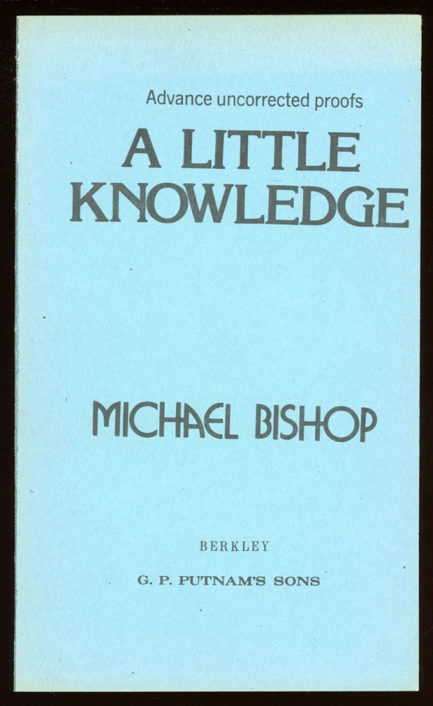 A LITTLE KNOWLEDGE. Michael Bishop.