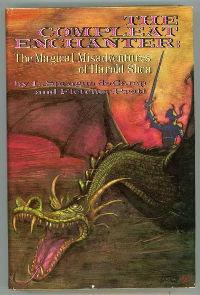 THE COMPLEAT ENCHANTER: THE MAGICAL ADVENTURES OF HAROLD SHEA. L. Sprague De Camp, Fletcher Pratt.