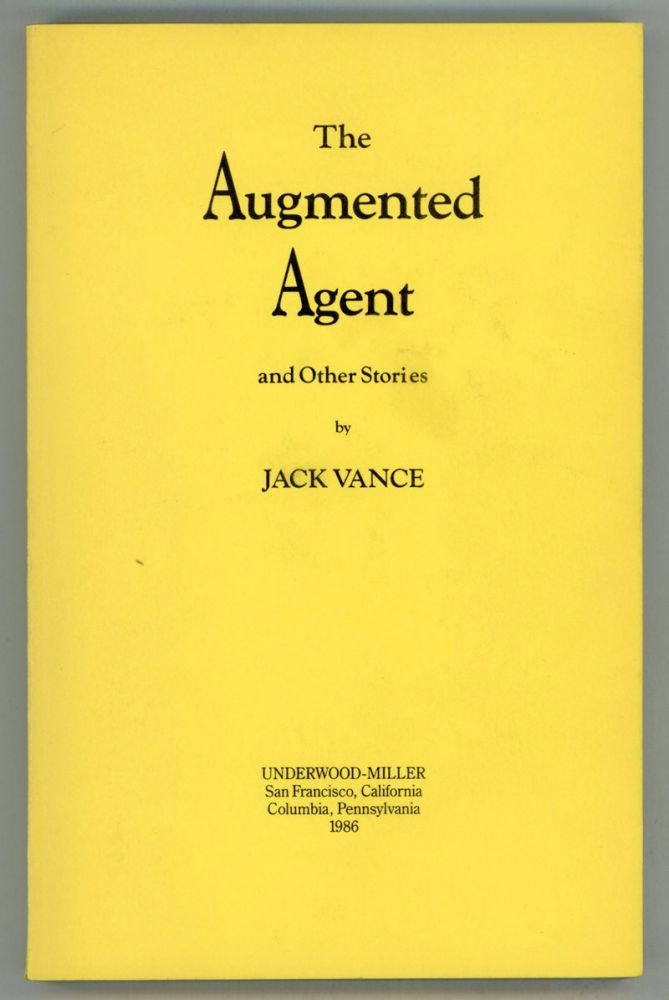 "THE AUGMENTED AGENT AND OTHER STORIES. John Holbrook Vance, ""Jack Vance."""