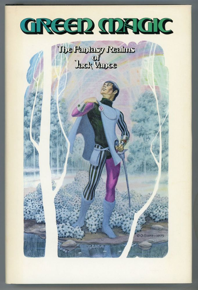 "GREEN MAGIC: THE FANTASY REALMS OF JACK VANCE. John Holbrook Vance, ""Jack Vance."""