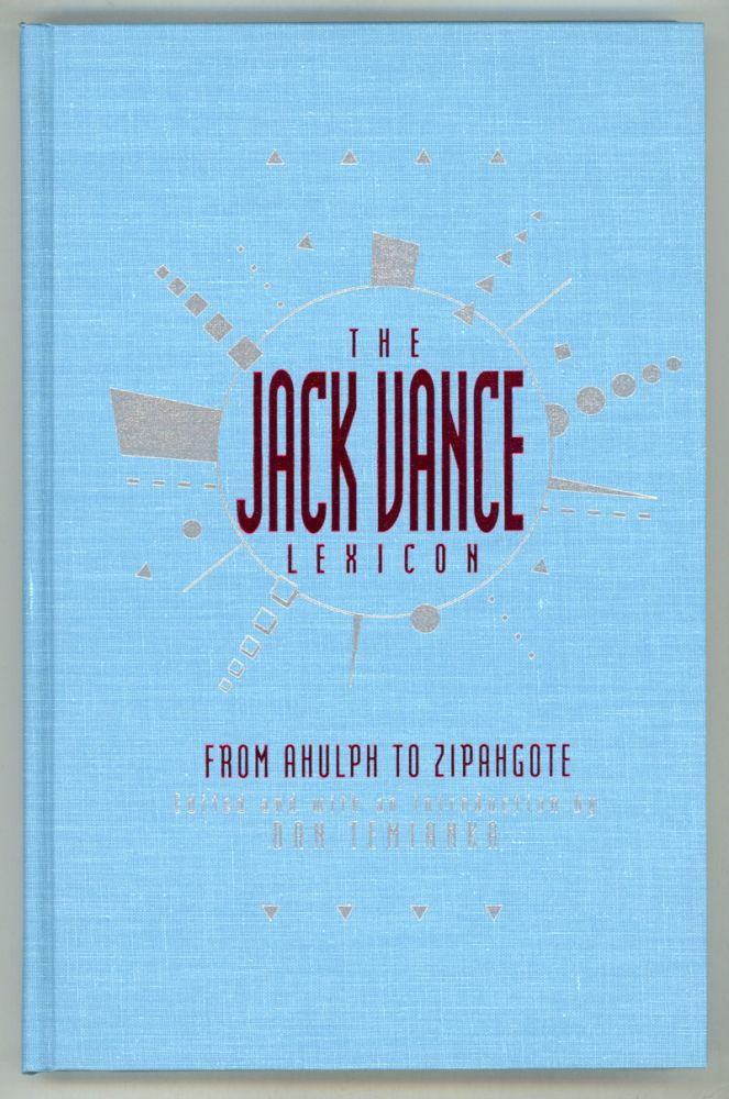 THE JACK VANCE LEXICON: FROM AHULPH TO ZIPANGOTE. THE COINED WORDS OF JACK VANCE. John Holbrook Vance, Dan Temianka.