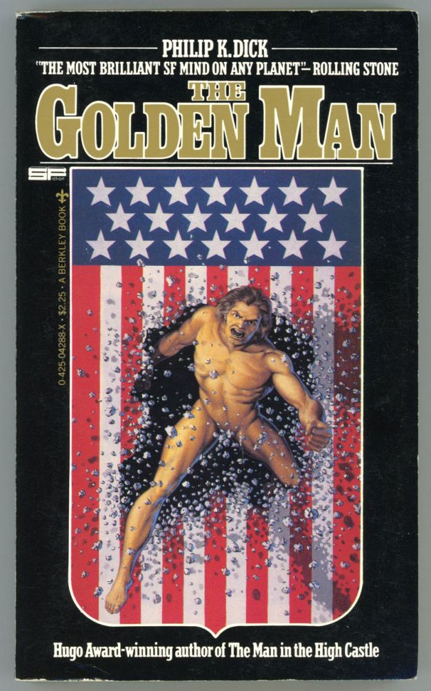 THE GOLDEN MAN. Edited by Mark Hurst. Philip K. Dick.