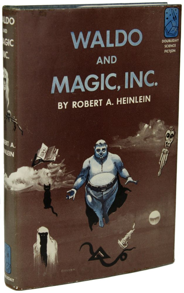 WALDO AND MAGIC, INC. Robert A. Heinlein.