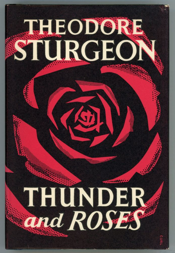 THUNDER AND ROSES: STORIES OF SCIENCE-FICTION AND FANTASY. Theodore Sturgeon.