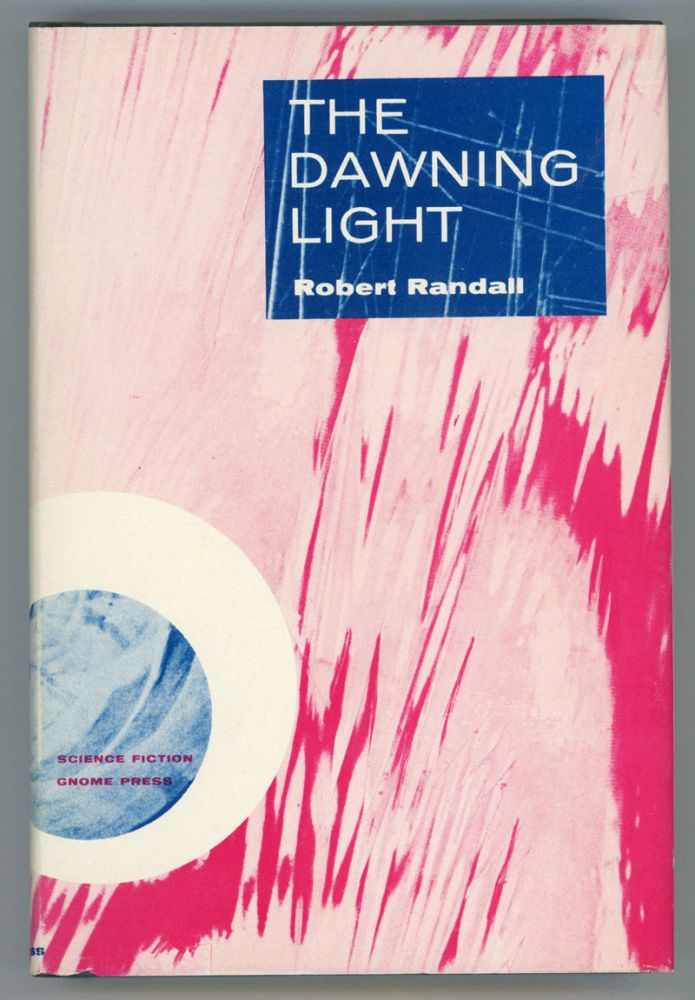 "THE DAWNING LIGHT [by] Robert Randall [pseudonym]. Robert Silverberg, Randall Garrett, ""Robert Randall."""