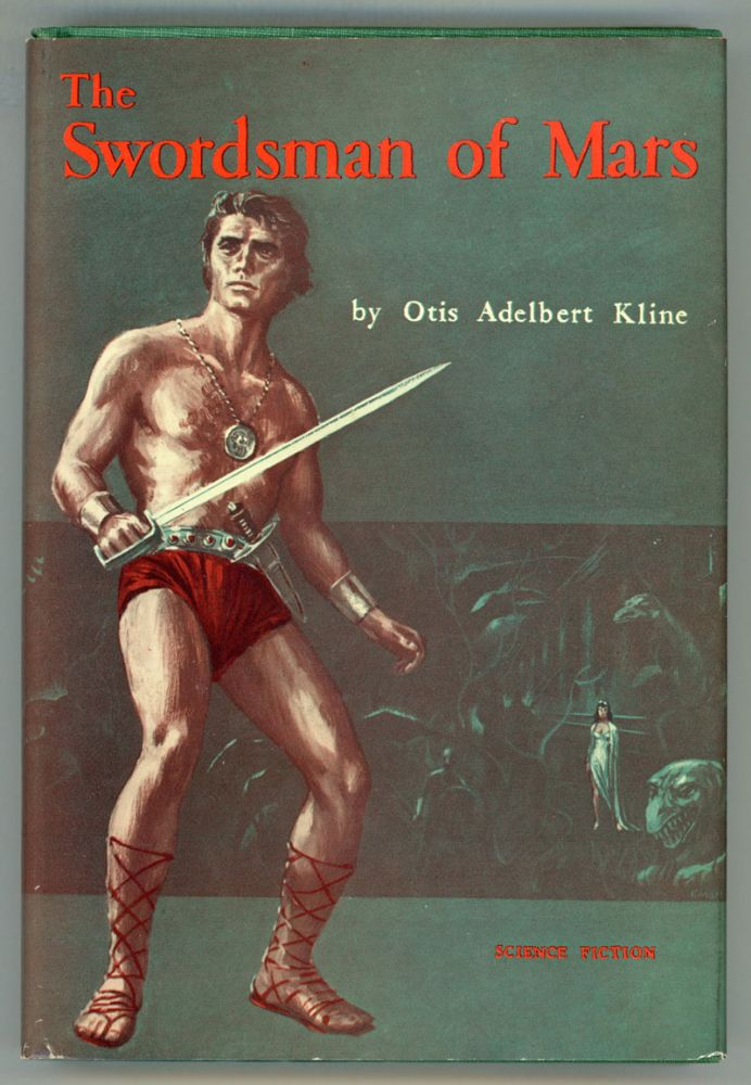 THE SWORDSMAN OF MARS. Otis Adelbert Kline.
