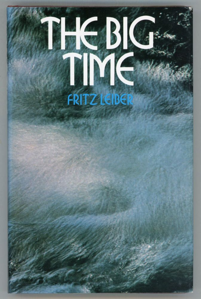 THE BIG TIME. Fritz Leiber.
