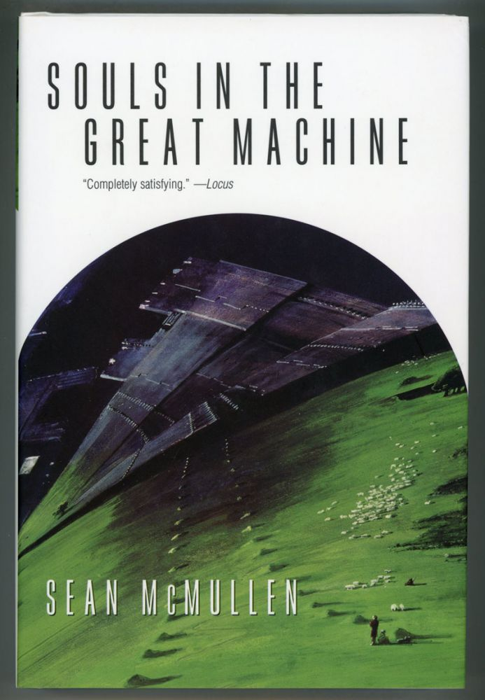 SOULS IN THE GREAT MACHINE. Sean McMullen.