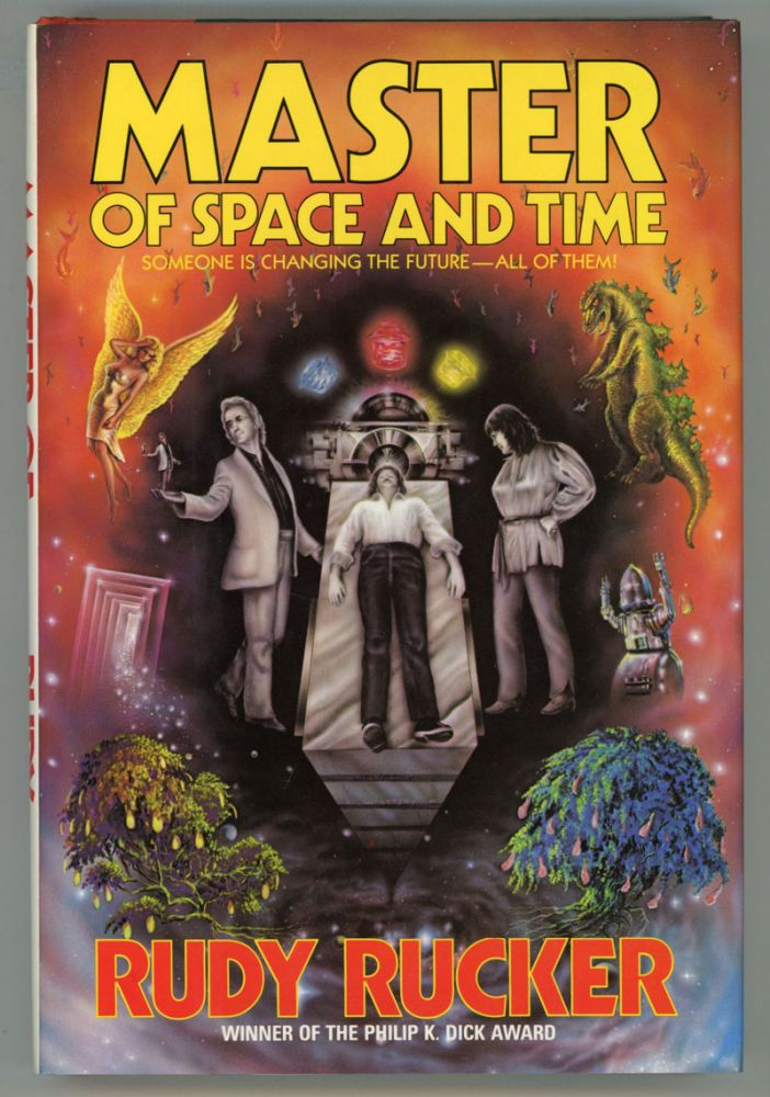 MASTER OF SPACE AND TIME. Rudy Rucker.
