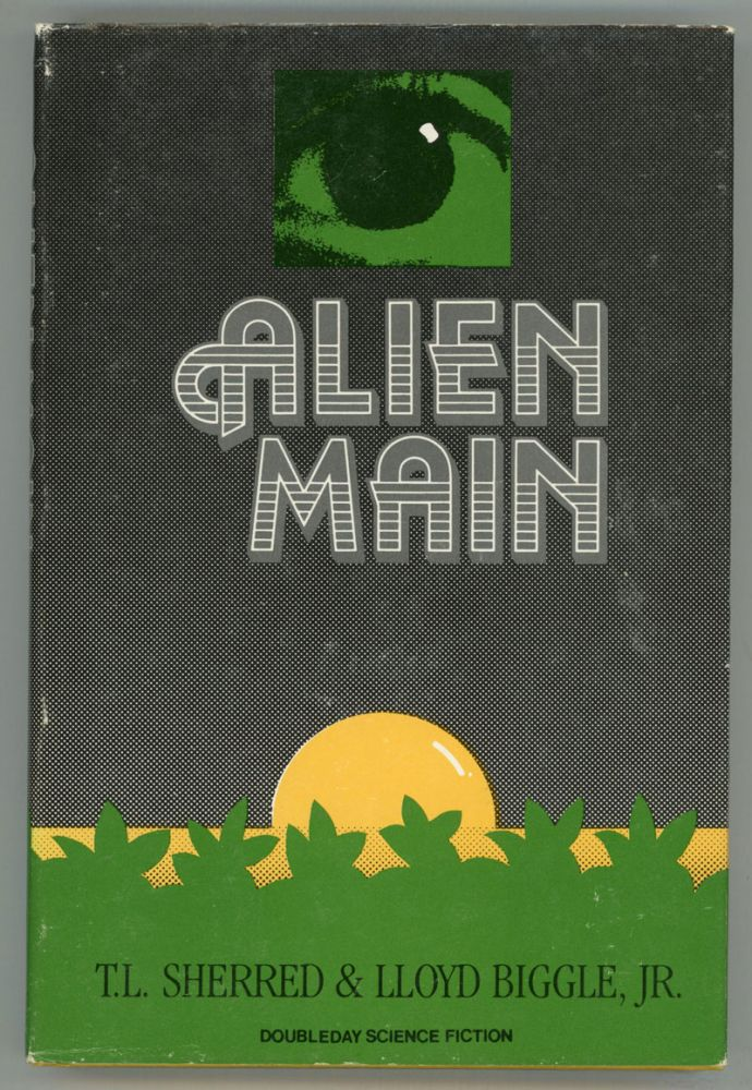 ALIEN MAIN. T. L. Sherred, Lloyd Biggle Jr.
