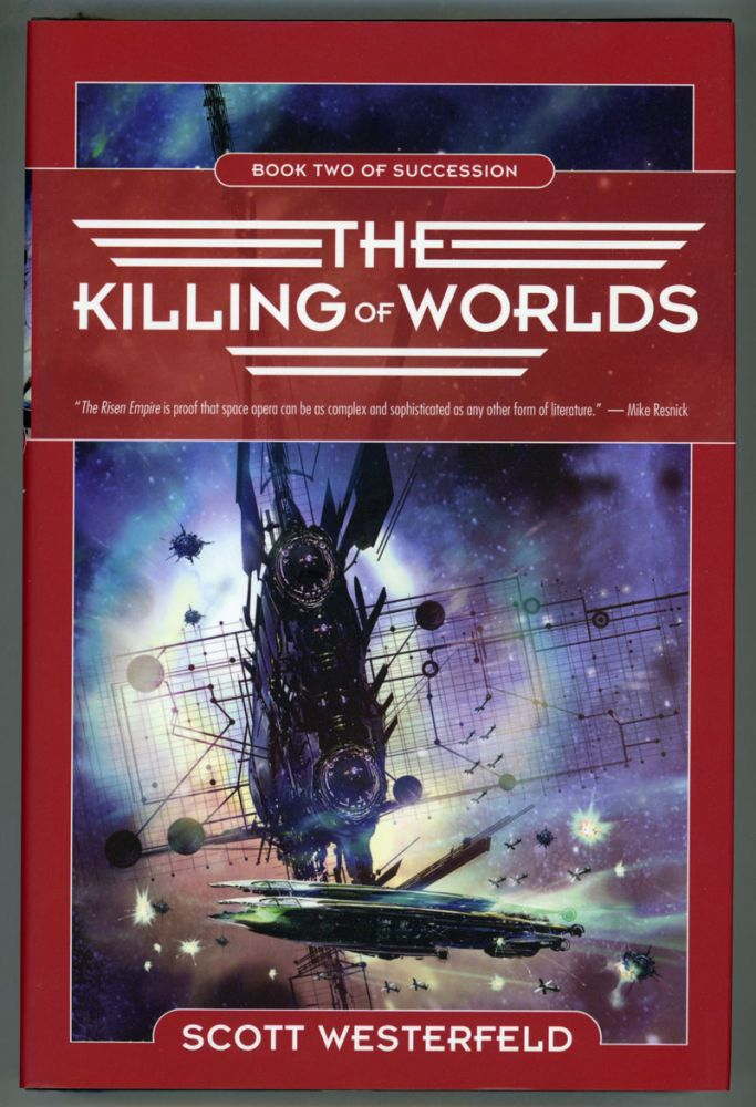 THE KILLING OF WORLDS: BOOK TWO OF SUCCESSION. Scott Westerfeld.