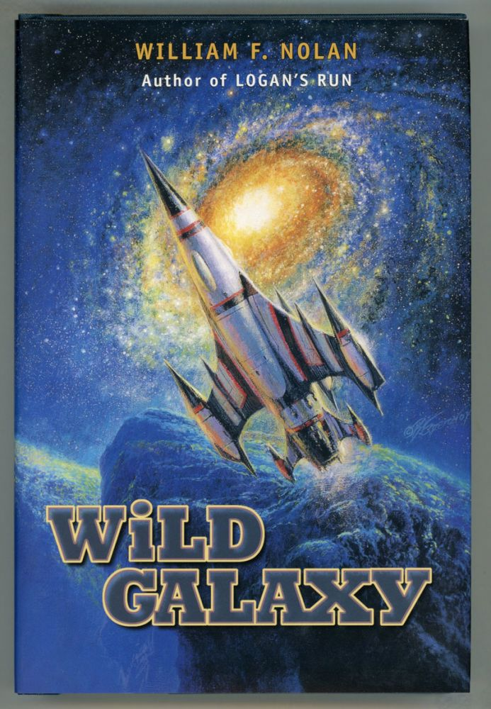 WILD GALAXY: SELECTED SCIENCE FICTION STORIES. William F. Nolan.