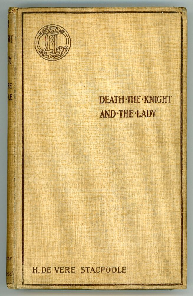 DEATH, THE KNIGHT, AND THE LADY: A GHOST STORY. Stacpoole, de Vere.