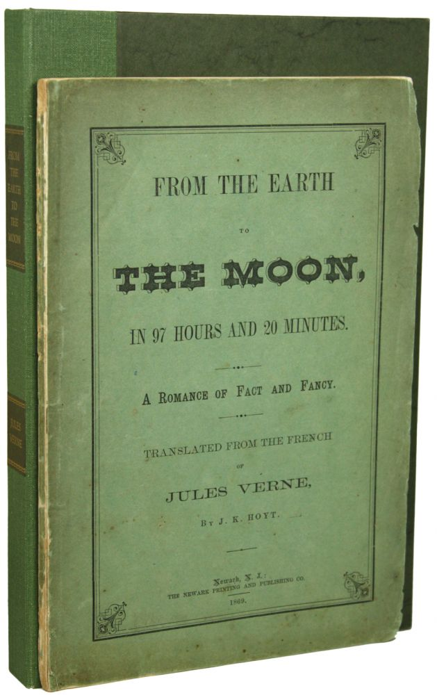 FROM THE EARTH TO THE MOON: PASSAGE DIRECT IN 97 HOURS AND 20 MINUTES. From the French of Jules Verne. Translated by J. K. Hoyt. Jules Verne.