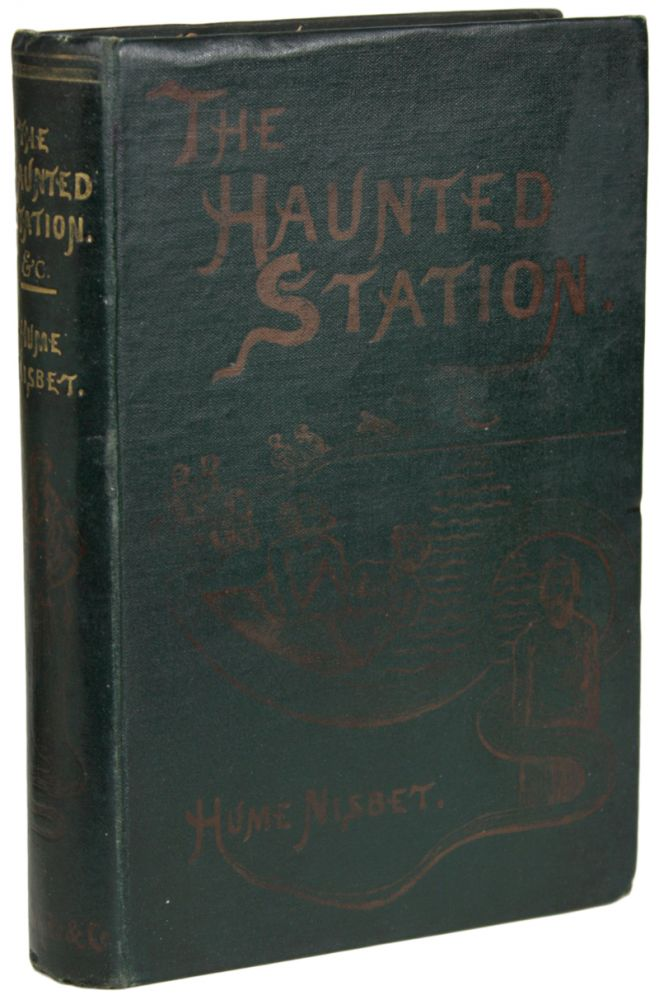 THE HAUNTED STATION AND OTHER STORIES. Hume Nisbet.
