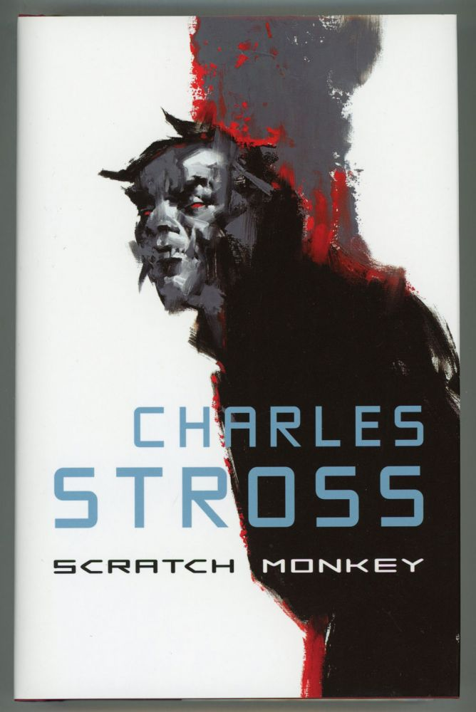 SCRATCH MONKEY: A NOVEL & TWO ESSAYS ... Edited by Ann A. Broomhead & Timothy P. Szczesuil. Charles Stross.