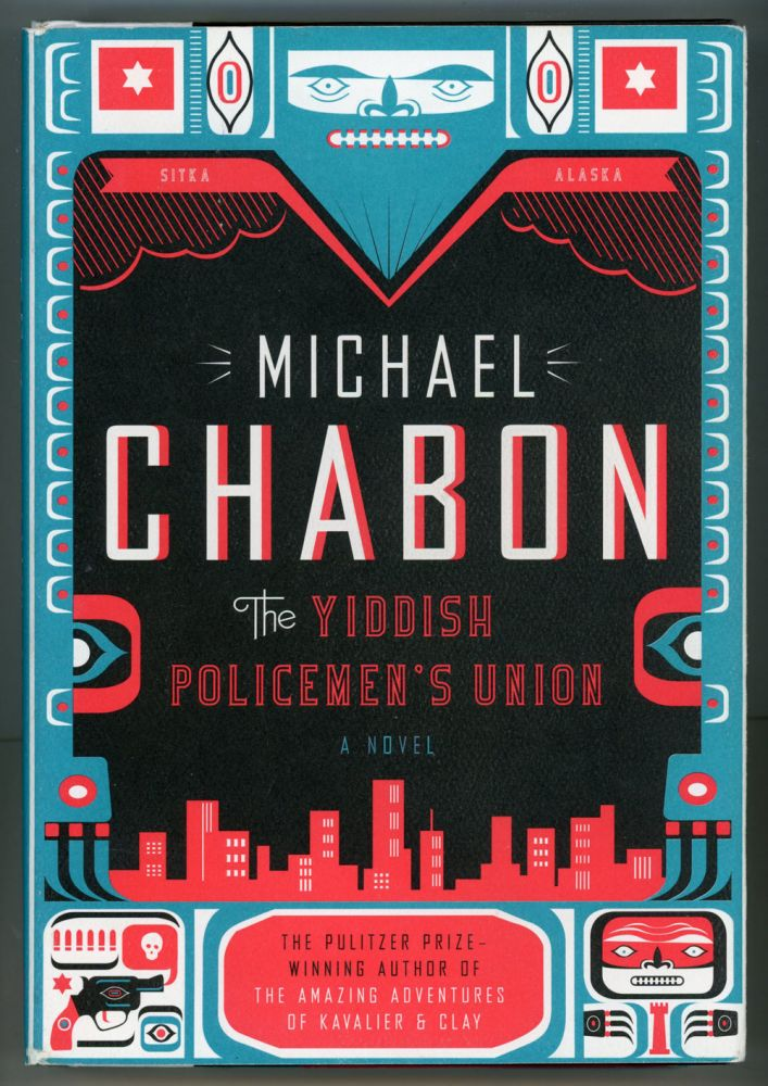 THE YIDDISH POLICEMEN'S UNION: A NOVEL. Michael Chabon.