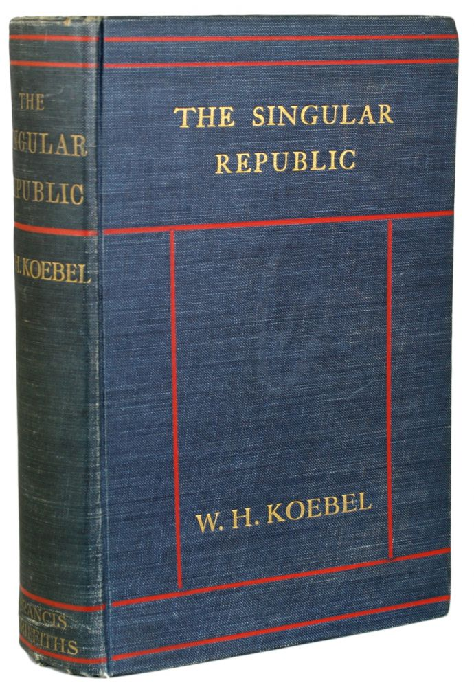 THE SINGULAR REPUBLIC. Koebel.